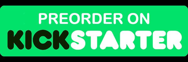Preorder on Kickstarter
